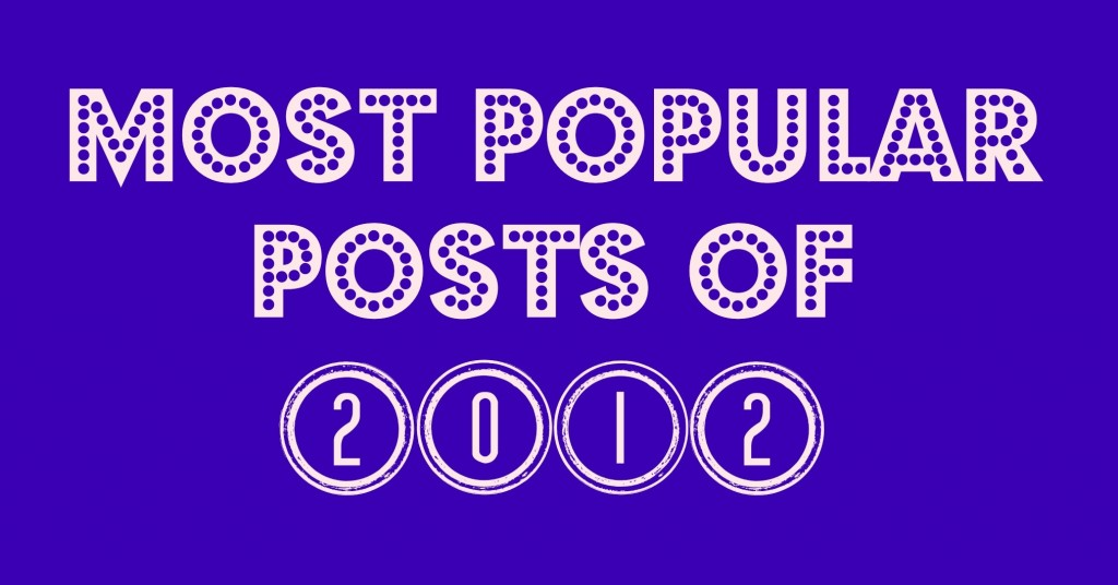 12 Most Popular Posts of 2012