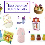Baby Favorites 6 to 9 Months
